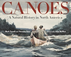 """Canoes: A Natural History in North America"""